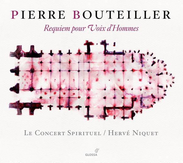 """Pierre Bouteiller:""""Requiem pour Voix d'Hommes""""Le Concert Spirituel – Hervé NiquetGlossa GCD 921621"""