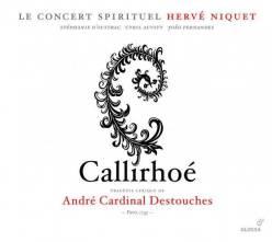 André–Cardinal Destouches:CallirhoéLe Concert Spirituel – Hervé NiquetGlossa GES 921612