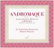 André Ernest Modeste Grétry:Andromaque Le Concert Spirituel – Hervé NiquetGlossa GES 921620