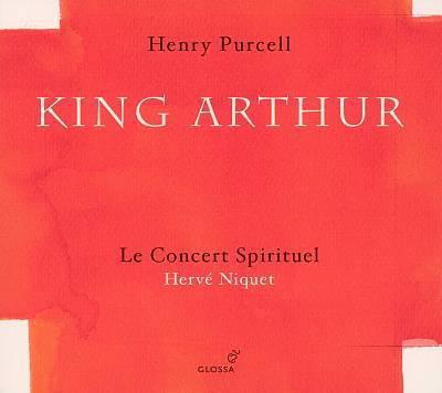 Henry Purcell:King ArthurLe Concert Spirituel – Hervé NiquetGlossa GCD 921608