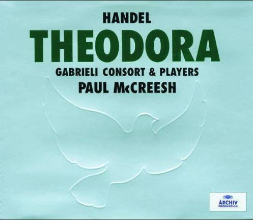 Georg Frideric Handel:TheodoraGabrieli Consort & Players – Paul McCreeshDeutsche Gramophon, Archiv 469 061–2