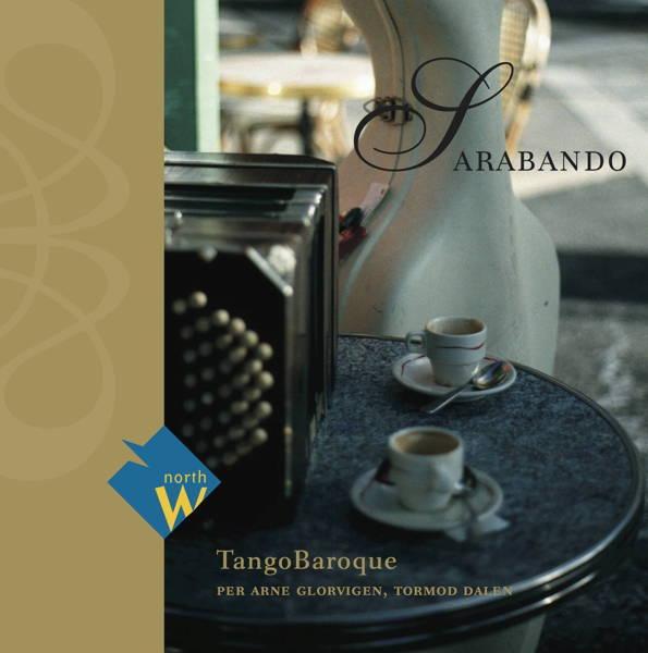 """Sarabando""TangoBaroqueTormod Dalen – Per Arne GlorvigenNorth West Classics NWC 306168"