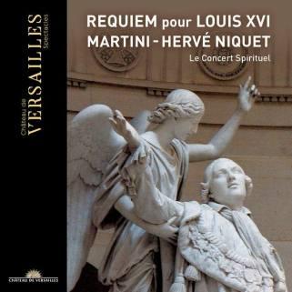 Jean-Paul-Égide Martini: Réquiem pour Louis XVI Le Concert Spirituel – Hervé NiquetCD Versailles Spectacles #24