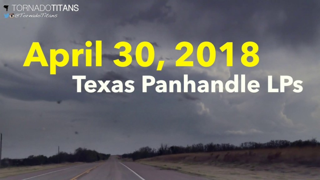 April 30, 2018 Storm Chase | LPs in the Texas Panhandle