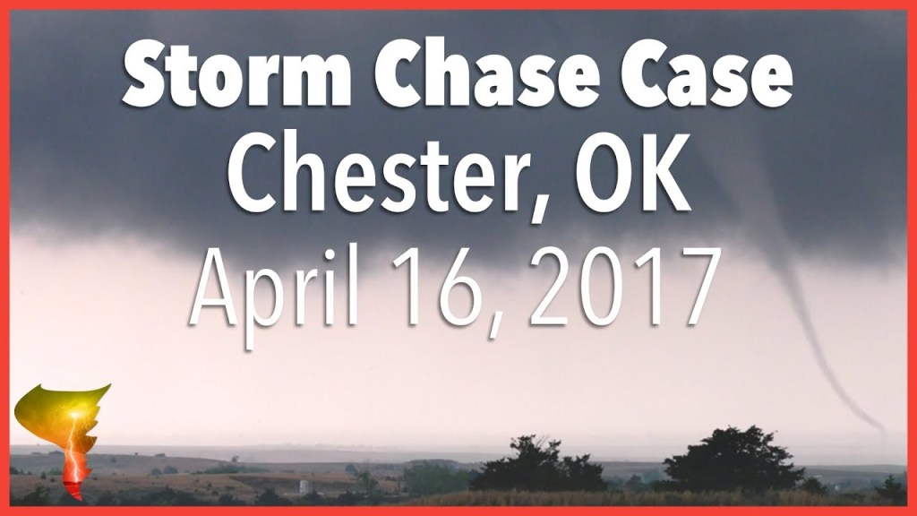 Storm Chase Case | Chester, OK Tornadoes | April 16, 2017