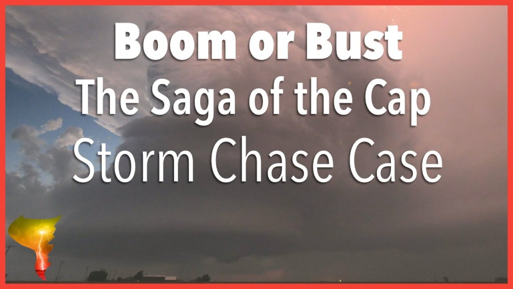 Boom or Bust: A Saga of the Cap vs. High Instability – Storm Chase Case