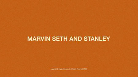 Marvin, Seth and Stanley