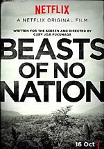 Beasts of No Nation - Cary Fukunaga