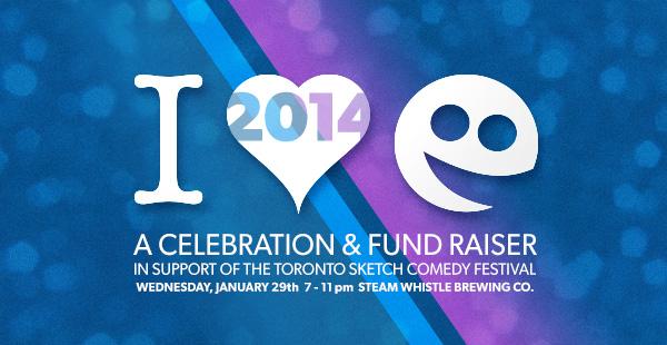 I Love TOsketchfest 2014 - a celebration and fund raiser for The Toronto Sketch Comedy Festival
