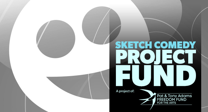 Sketch Comedy Project Fund
