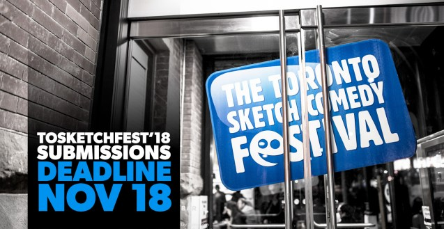 2018 TOsketchfest Submissions DEADLINE