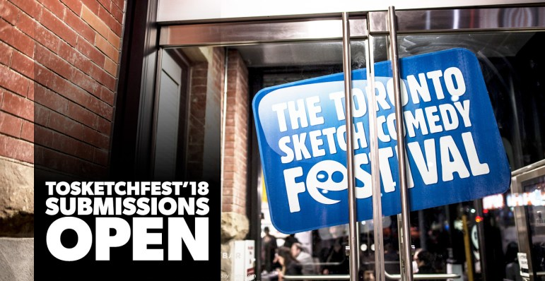 2018 TOsketchfest Submissions OPEN