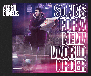 Anesti Danelis - Songs for a New World Order... Streaming and Download March 8th