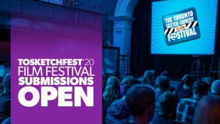 Submit NOW - The 2020 TOsketchfest Film Festival