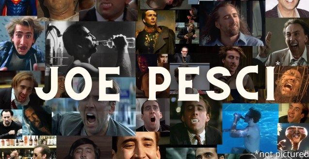 'Joe Pesci' is written in big white text over a collage of many Nicholas Cage photos from his across his filmography. In the bottom-right corner asterisked text reads '*not pictured', as Pesci himself does not appear in the image.