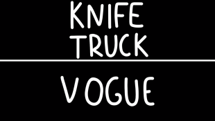 Knife Truck & Vogue by Christian Smith & Zach Berge
