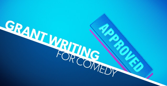 """A blue and white graphic with purple highlights. The white text reads """"Grant Writing for Comedy"""". A the right side of a stylized stamp that reads """"APPROVED"""""""