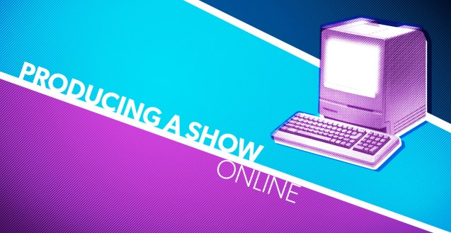 """A blue, white and purple graphic. The white text reads """"Producing a Show Online"""" and just above it to the right is a stylized desktop computer from the 1980s"""