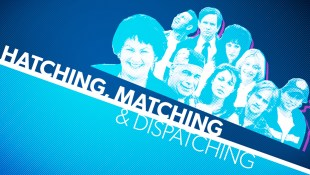 """A blue and white graphic with highlights of purple. The white text reads """"Hatching, matching and Dispatching"""" on the right side is a stylized photo of nine cast members."""
