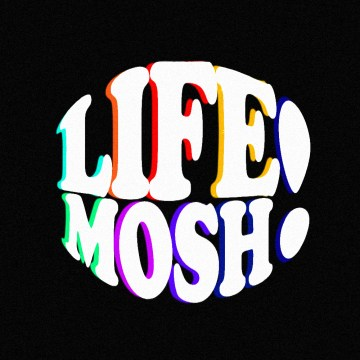"""A black graphic with white bubble letters and rainbow accents that read """"Life Mosh!"""""""