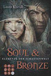 Elemente der Schattenwelt 2 Soul & Bronze - Laura Kneidl