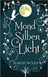 MondSilberLicht - Marah Woolf