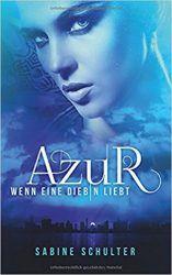 Azur Wenn eine Diebin Liebt - Sabine Schulter