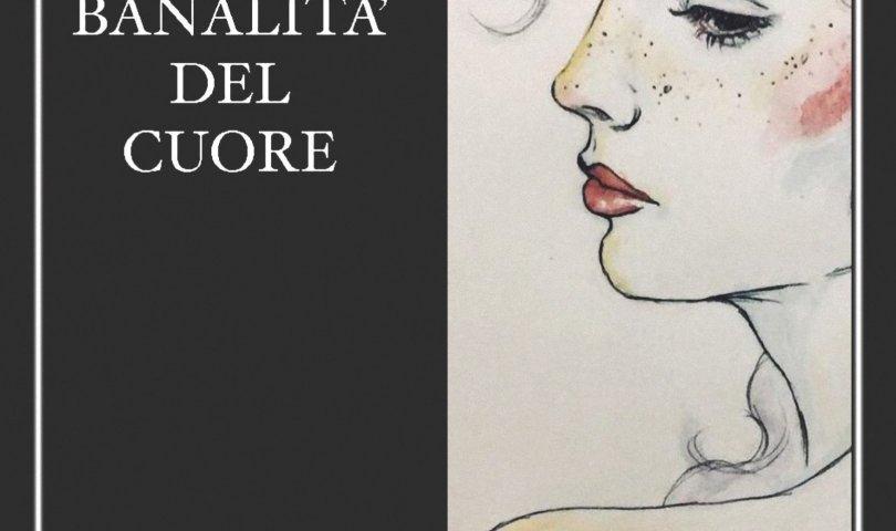 Chiara Benedetti - Le banalità del cuore
