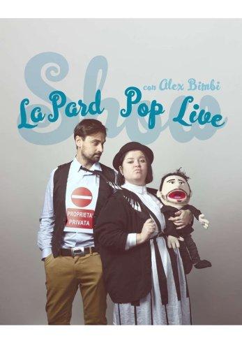 La Pàrd Pop Live Show (foto: Niko Giovanni Coniglio)