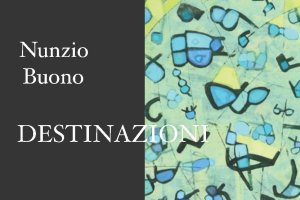 """Nunzio Buono """"Destinazioni"""" (Poesia)"""