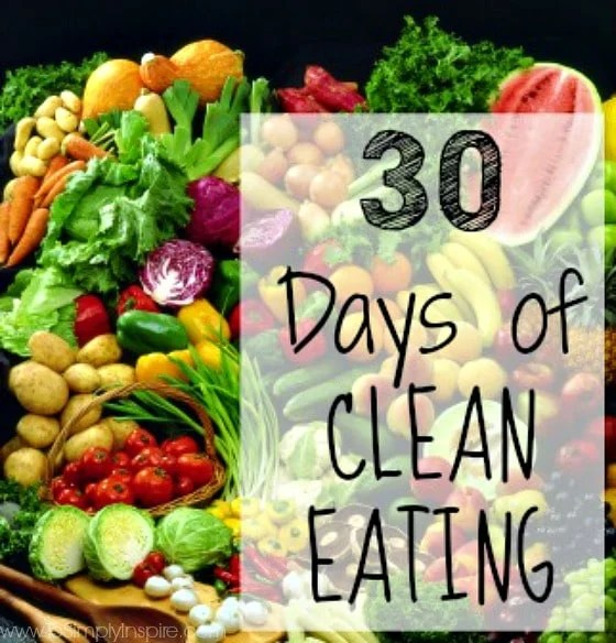 30 Days of Clean Eating Challenge - To Simply Inspire