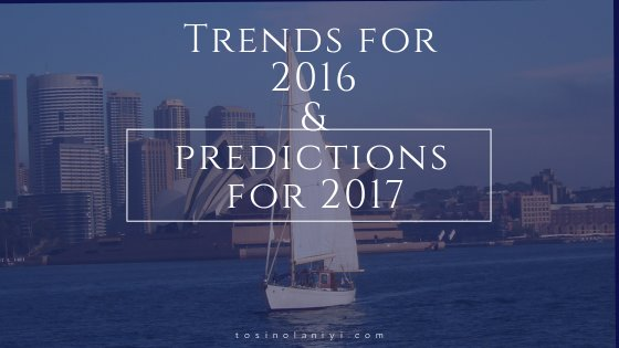 My Most Participated Trends of 2016 and Predictions for 2017