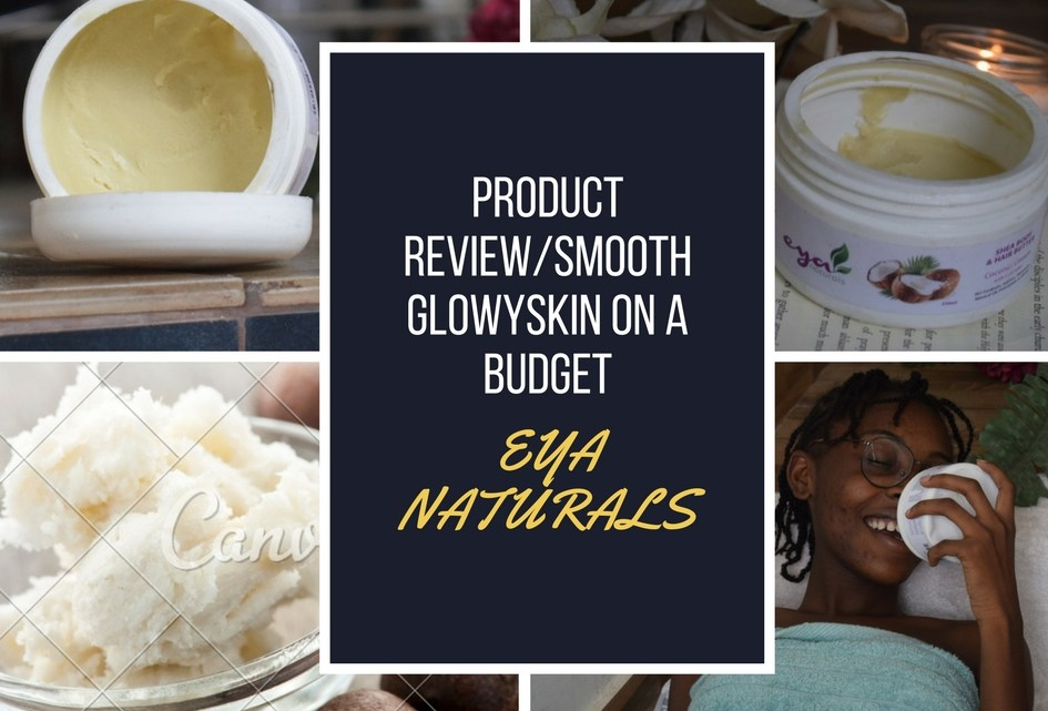 Product Review: Eya Naturals Shea Body & Hair Butter