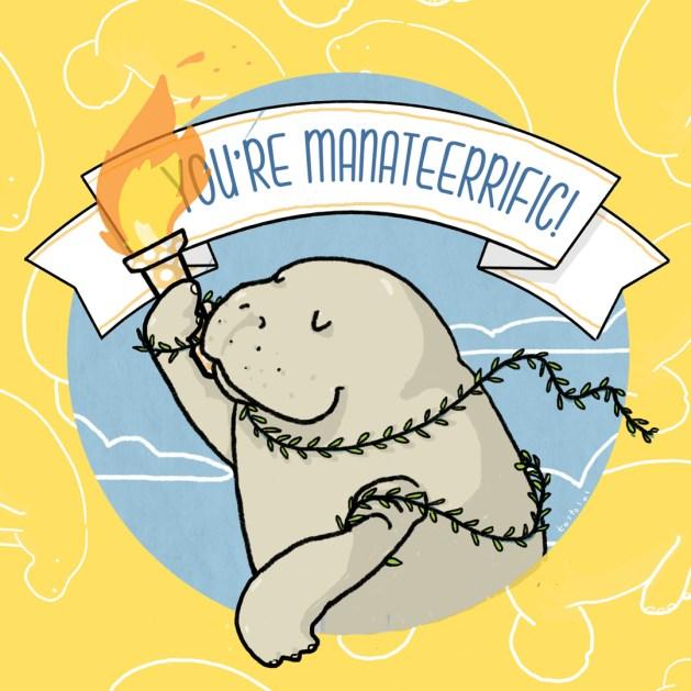 You're manaterrific!