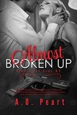 Almost Broken Up by A.O Peart