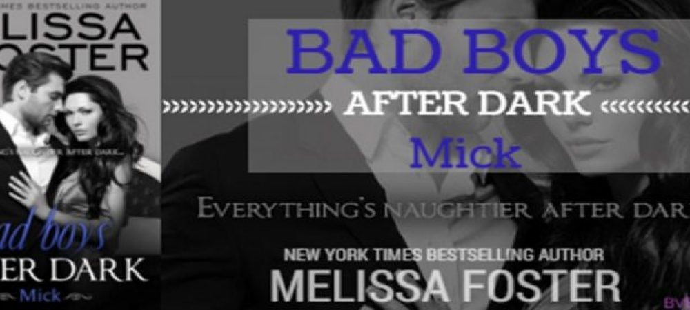 Review: Mick (Bad Boys After Dark) by Melissa Foster