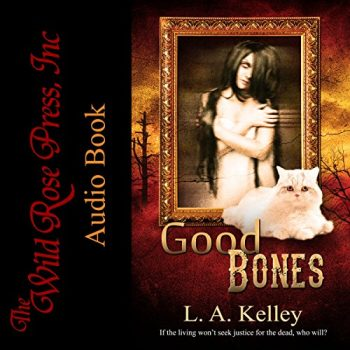 ?Good Bones by L.A Kelley
