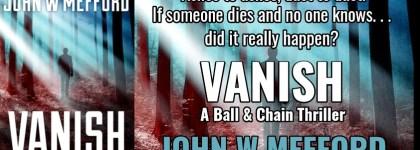 BOOK REVIEW TOUR: VANISH by JOHN W MEFFORD @JWMefford @beckvalleybooks   #Thriller #Mystery