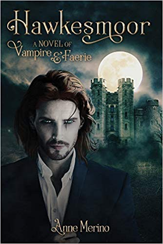 Review : Hawkesmoor: A Novel of Vampire and Faerie by Anne Merino
