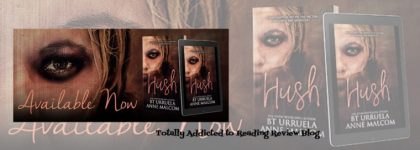 Review: Hush by  B.T. Urruela and Anne Malcom