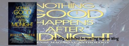 Nothing Good Happens After Midnight: A Suspense Magazine Anthology by Jefferey Deaver, Linwood Barclay, Rhys Bowen, Heather Graham, Alan Jacobson, Paul Kemprecos, Jon Land, John Lescroart, Kevin O'Brien, Hank Phillippi Ryan, D.P. Lyle, Joseph Badal, Shannon Kirk