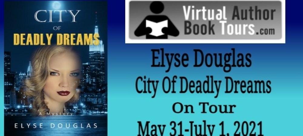 Blog Tour: City of Deadly Dreams by Elyse Douglas