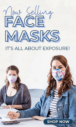 Now Selling Face Masks. It's All About Exposure!
