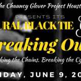 The Chauncy Glover Project Houston's Inaugural Black Tie Gala: Breaking the Chains. Breaking the Cycle.