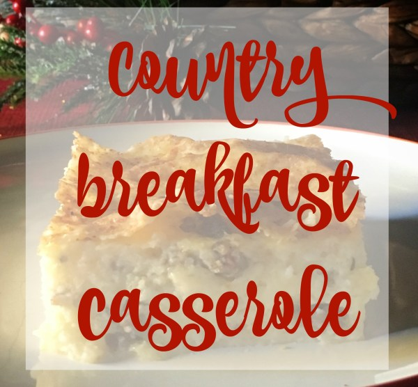 Country Breakfast Casserole is a make ahead dish everyone loves!