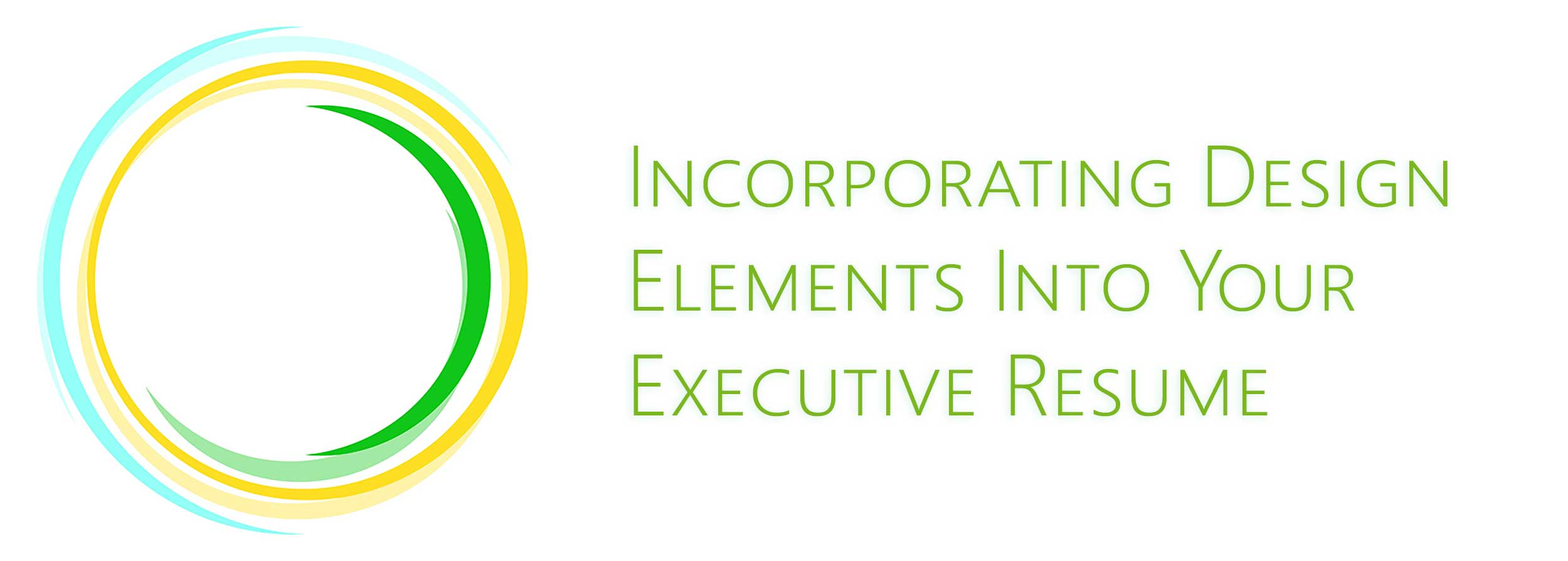 Incorporating Design Elements into Your Executive Resume - Total ...