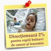 Photo of Donează 2% din impozitul pe venit pentru copiii bolnavi de cancer şi leucemie!