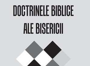 Photo of Doctrinele biblice ale Bisericii – de Trandafir Şandru