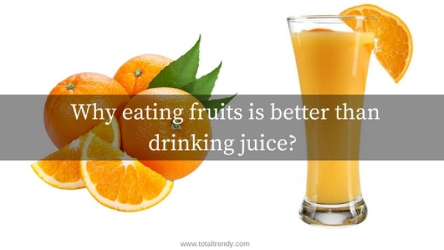 why you should eat fruits instead of fruit juice