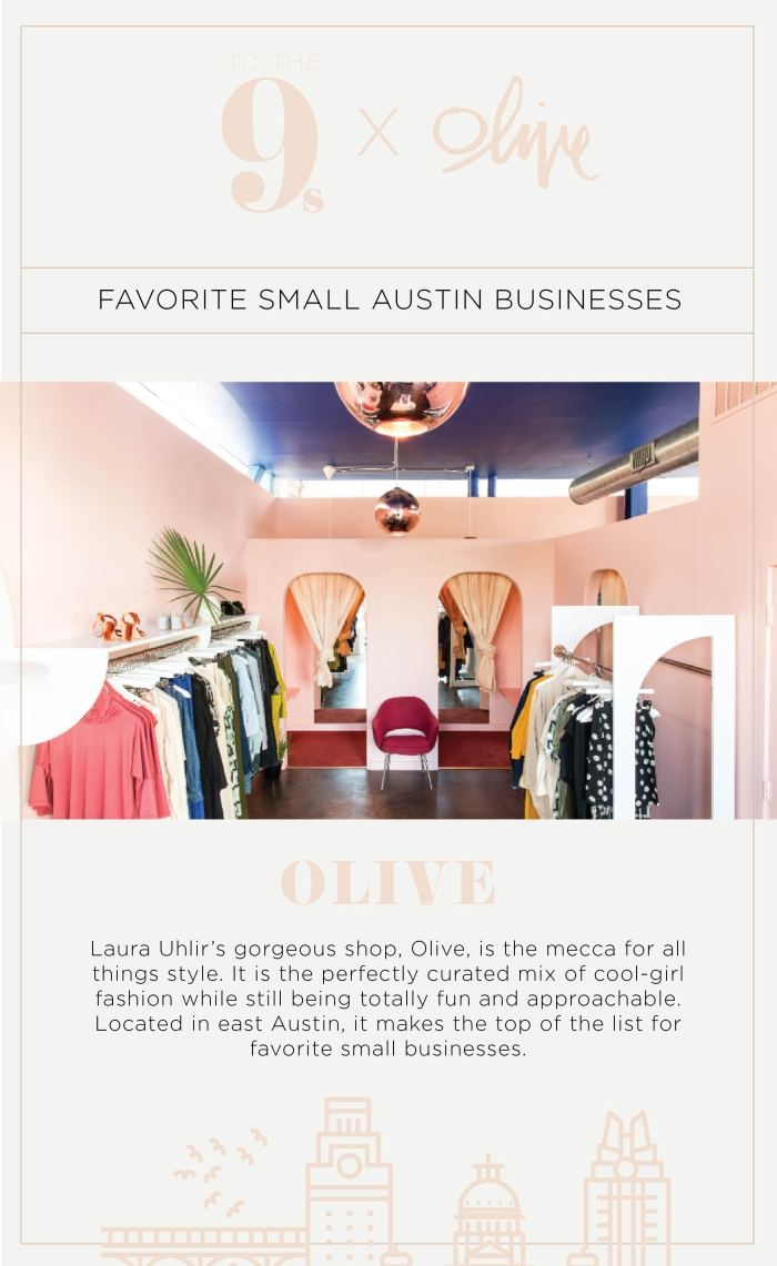 259174c69dbb Olive x To The 9s  Laura Uhlir s Favorite Small Businesses in Austin ...
